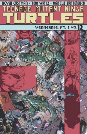 TEENAGE MUTANT NINJA TURTLES VOLUME 12 VENGEANCE PART 1 GRAPHIC NOVEL