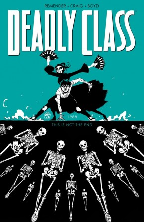 DEADLY CLASS VOLUME 6 THIS IS NOT THE END GRAPHIC NOVEL