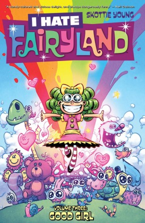 I HATE FAIRYLAND VOLUME 3 GOOD GIRL GRAPHIC NOVEL