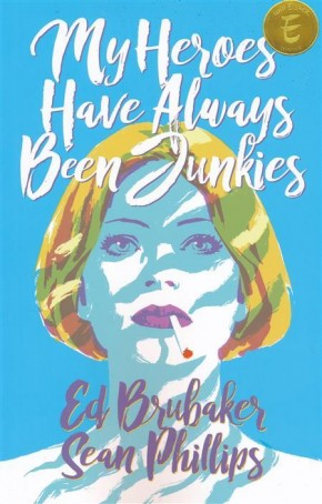 MY HEROES HAVE ALWAYS BEEN JUNKIES GRAPHIC NOVEL