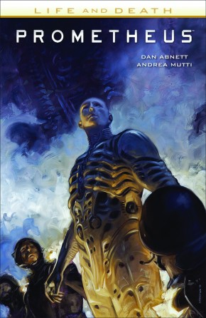 PROMETHEUS LIFE AND DEATH VOLUME 1 GRAPHIC NOVEL