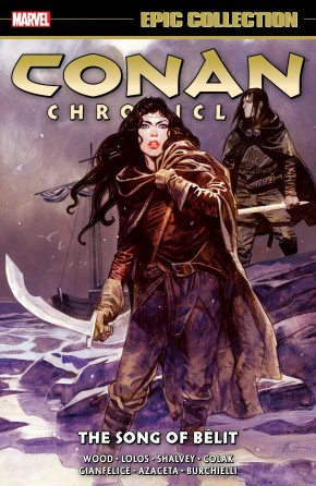 CONAN CHRONICLES EPIC COLLECTION THE SONG OF BELIT GRAPHIC NOVEL