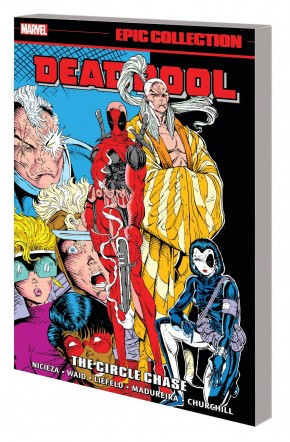 DEADPOOL EPIC COLLECTION THE CIRCLE CHASE GRAPHIC NOVEL