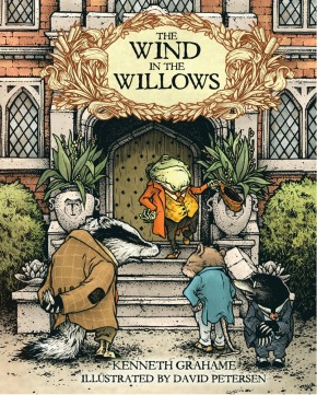WIND IN THE WILLOWS ILLUSTRATED BY DAVID PETERSEN HARDCOVER