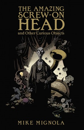 AMAZING SCREW ON HEAD AND OTHER CURIOUS OBJECTS GRAPHIC NOVEL