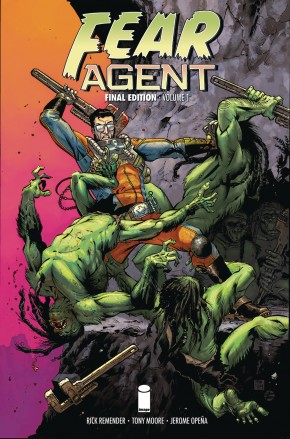 FEAR AGENT FINAL EDITION VOLUME 1 GRAPHIC NOVEL