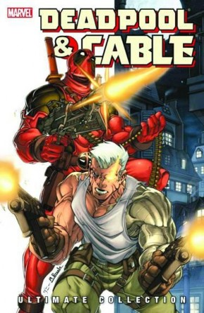 DEADPOOL AND CABLE ULTIMATE COLLECTION BOOK 1 GRAPHIC NOVEL