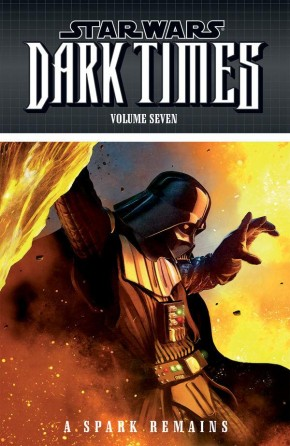 STAR WARS DARK TIMES VOLUME 7 A SPARK REMAINS GRAPHIC NOVEL