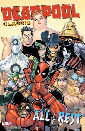 DEADPOOL CLASSIC VOLUME 15 ALL THE REST GRAPHIC NOVEL