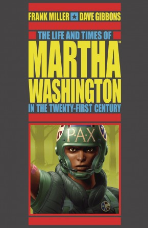 THE LIFE AND TIMES OF MARTHA WASHINGTON IN THE 21ST CENTURY GRAPHIC NOVEL