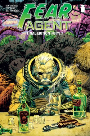 FEAR AGENT FINAL EDITION VOLUME 3 GRAPHIC NOVEL