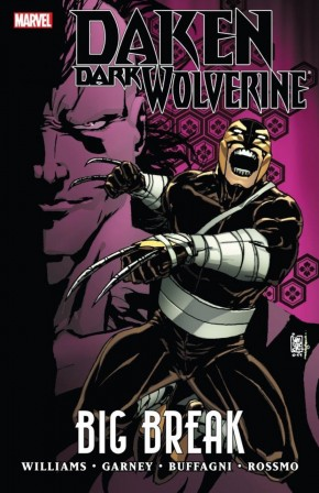 DAKEN DARK WOLVERINE BIG BREAK GRAPHIC NOVEL