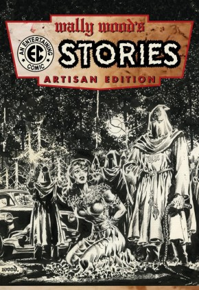 WALLY WOOD EC STORIES ARTISAN EDITION GRAPHIC NOVEL