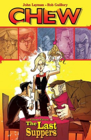 CHEW VOLUME 11 THE LAST SUPPERS GRAPHIC NOVEL