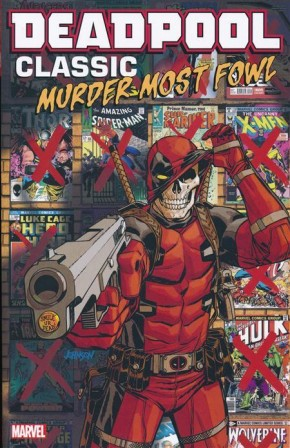DEADPOOL CLASSIC VOLUME 22 MURDER MOST FOWL GRAPHIC NOVEL
