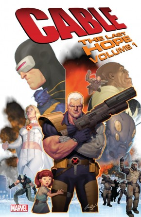 CABLE VOLUME 1 THE LAST HOPE GRAPHIC NOVEL