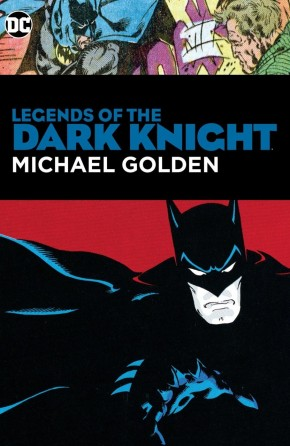 LEGENDS OF THE DARK KNIGHT MICHAEL GOLDEN HARDCOVER