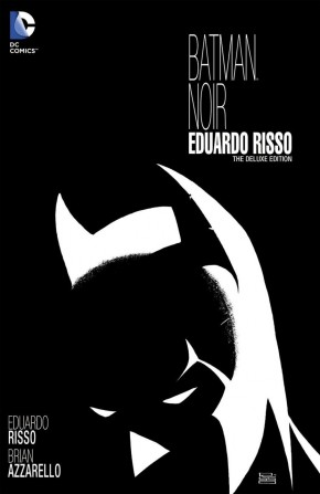 BATMAN NOIR EDUARDO RISSO DELUXE EDITION HARDCOVER
