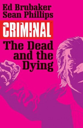 CRIMINAL VOLUME 3 THE DEAD AND THE DYING GRAPHIC NOVEL