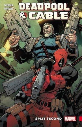 DEADPOOL AND CABLE SPLIT SECOND GRAPHIC NOVEL