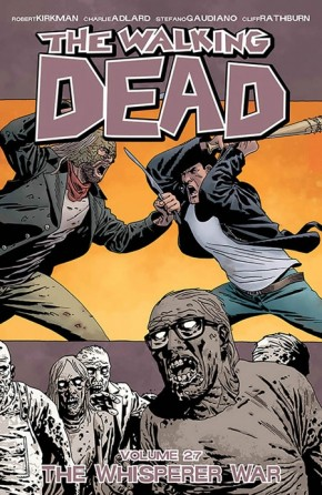 WALKING DEAD VOLUME 27 WHISPERER WAR GRAPHIC NOVEL