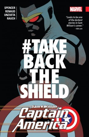 CAPTAIN AMERICA SAM WILSON VOLUME 4 #TAKEBACKTHESHIELD GRAPHIC NOVEL