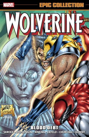 WOLVERINE EPIC COLLECTION BLOOD DEBT GRAPHIC NOVEL