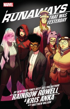 RUNAWAYS BY RAINBOW ROWELL AND ANKA VOLUME 3 THAT WAS YESTERDAY GRAPHIC NOVEL