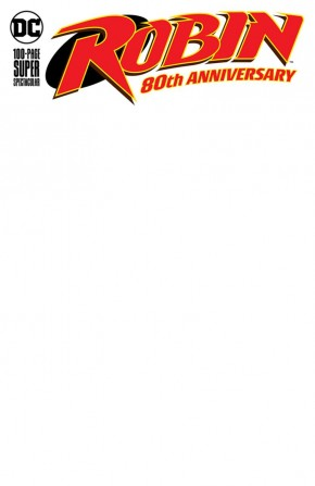 ROBIN 80TH ANNIVERSARY 100 PAGE SUPER SPECTACULAR #1 BLANK VARIANT