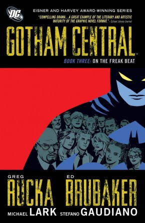 GOTHAM CENTRAL BOOK 3 ON THE FREAK BEAT GRAPHIC NOVEL