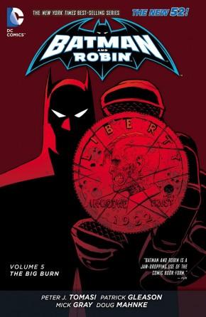 BATMAN AND ROBIN VOLUME 5 THE BIG BURN HARDCOVER