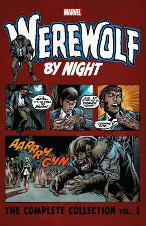 WEREWOLF BY NIGHT THE COMPLETE COLLECTION VOLUME 1 GRAPHIC NOVEL