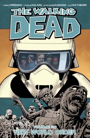 WALKING DEAD VOLUME 30 NEW WORLD ORDER GRAPHIC NOVEL