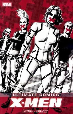 ULTIMATE COMICS X-MEN BY BRIAN WOOD VOLUME 2 GRAPHIC NOVEL