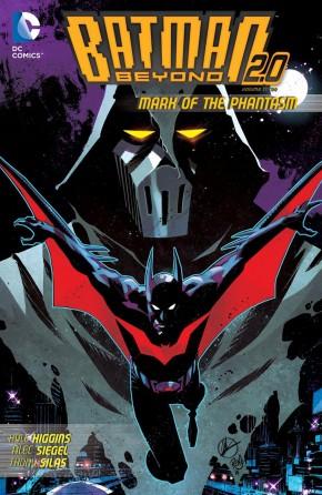 BATMAN BEYOND 2.0 VOLUME 3 MARK OF THE PHANTASM GRAPHIC NOVEL
