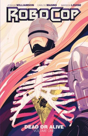 ROBOCOP DEAD OR ALIVE VOLUME 1 GRAPHIC NOVEL