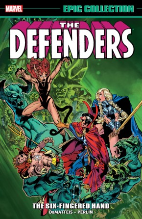 DEFENDERS EPIC COLLECTION SIX-FINGERED HAND SAGA GRAPHIC NOVEL