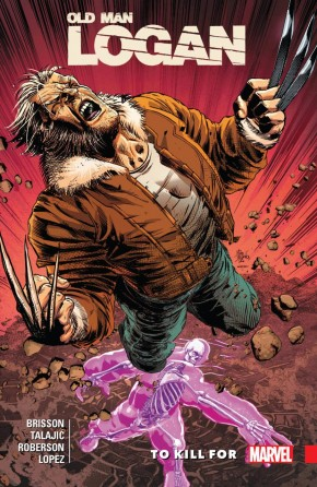 WOLVERINE OLD MAN LOGAN VOLUME 8 TO KILL FOR GRAPHIC NOVEL