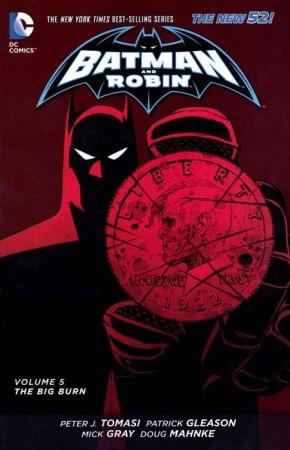 BATMAN AND ROBIN VOLUME 5 THE BIG BURN GRAPHIC NOVEL