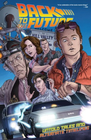 BACK TO THE FUTURE VOLUME 1 UNTOLD TALES AND ALTERNATE TIMELINES GRAPHIC NOVEL