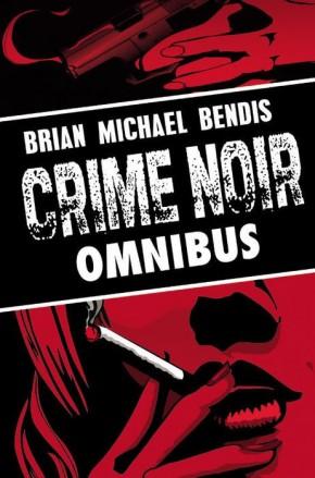 BRIAN MICHAEL BENDIS CRIME NOIR OMNIBUS HARDCOVER