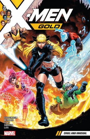 X-MEN GOLD VOLUME 5 CRUEL AND UNUSUAL GRAPHIC NOVEL