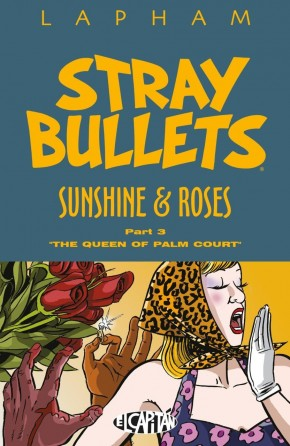 STRAY BULLETS SUNSHINE AND ROSES VOLUME 3 THE QUEEN OF PALM COURT GRAPHIC NOVEL