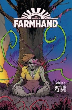 FARMHAND VOLUME 3 ROOTS OF ALL EVIL GRAPHIC NOVEL