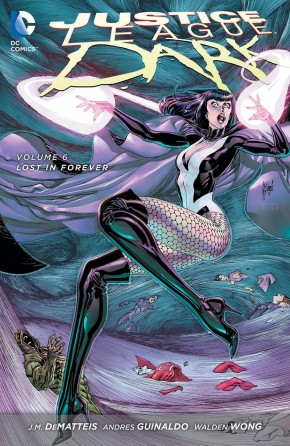 JUSTICE LEAGUE DARK VOLUME 6 LOST IN FOREVER GRAPHIC NOVEL