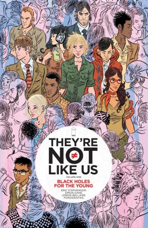 THEYRE NOT LIKE US VOLUME 1 BLACK HOLES FOR THE YOUNG GRAPHIC NOVEL