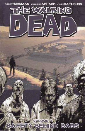 WALKING DEAD VOLUME 3 SAFETY BEHIND BARS GRAPHIC NOVEL