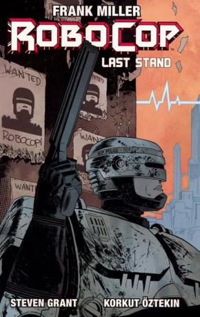 ROBOCOP VOLUME 2 LAST STAND PART 1 GRAPHIC NOVEL