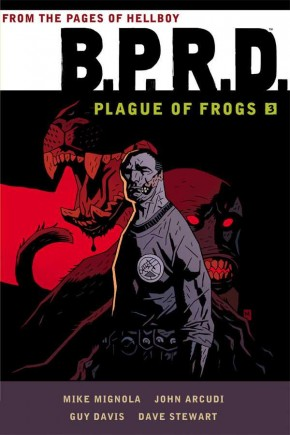 BPRD PLAGUE OF FROGS VOLUME 3 GRAPHIC NOVEL