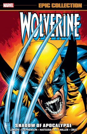WOLVERINE EPIC COLLECTION SHADOW OF APOCALYPSE GRAPHIC NOVEL